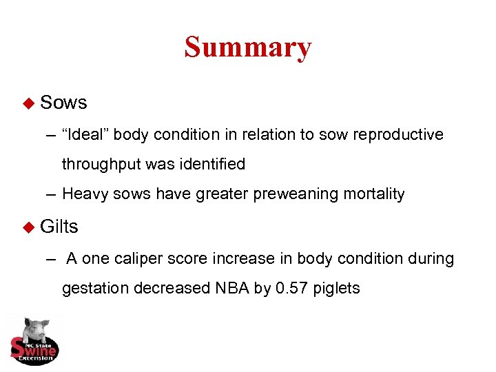 "Summary u Sows – ""Ideal"" body condition in relation to sow reproductive throughput was"
