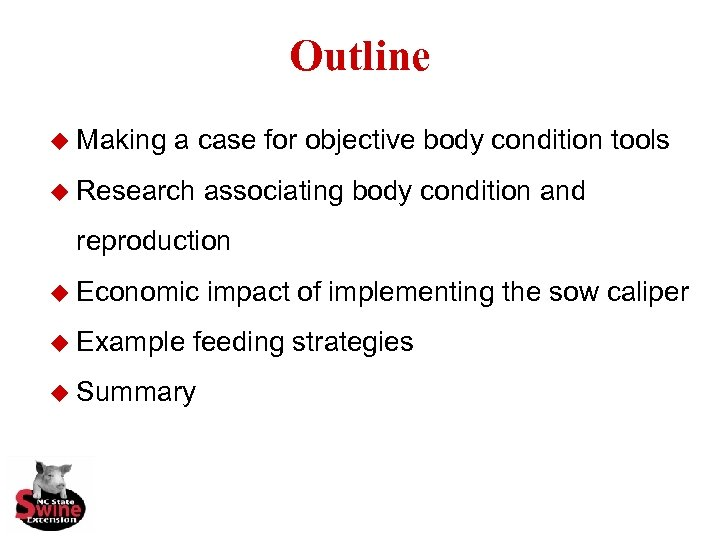 Outline u Making a case for objective body condition tools u Research associating body