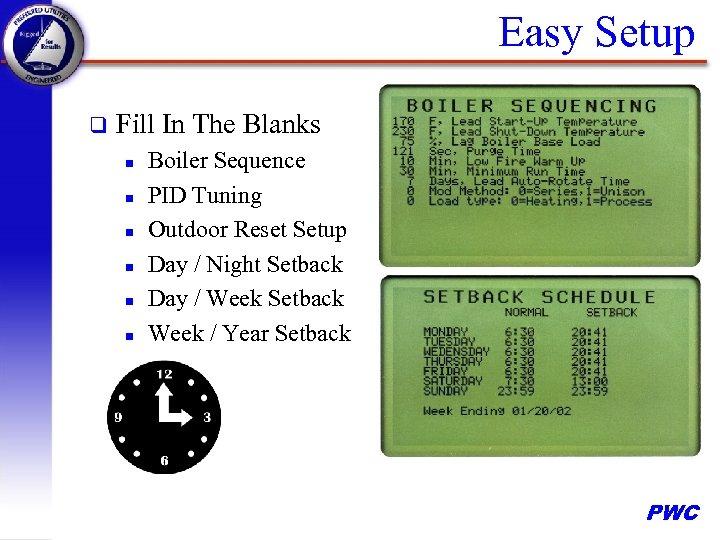Easy Setup q Fill In The Blanks n n n Boiler Sequence PID Tuning