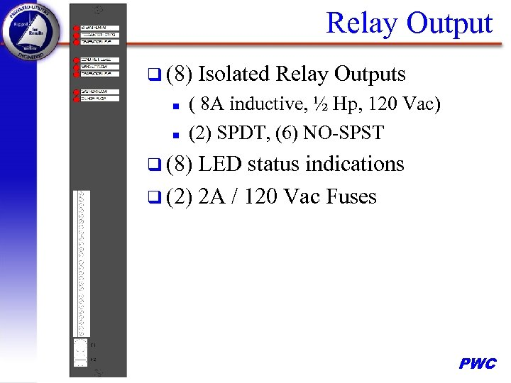 Relay Output q (8) n n Isolated Relay Outputs ( 8 A inductive, ½