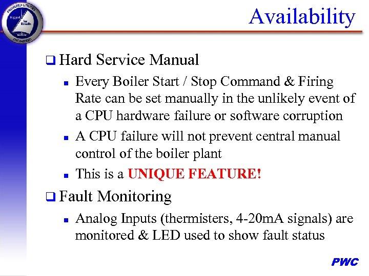 Availability q Hard n n n Every Boiler Start / Stop Command & Firing