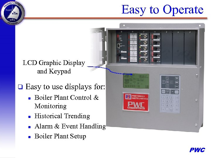 Easy to Operate LCD Graphic Display and Keypad q Easy to use displays for: