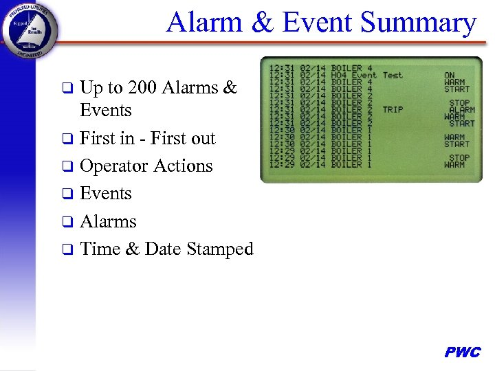 Alarm & Event Summary Up to 200 Alarms & Events q First in -