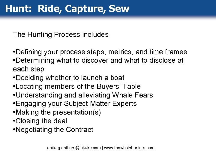 Hunt: Ride, Capture, Sew The Hunting Process includes • Defining your process steps, metrics,