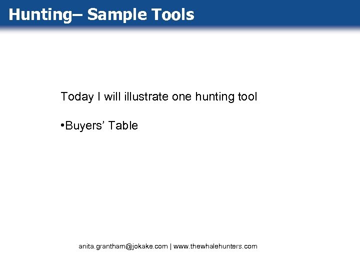 Hunting– Sample Tools Today I will illustrate one hunting tool • Buyers' Table anita.