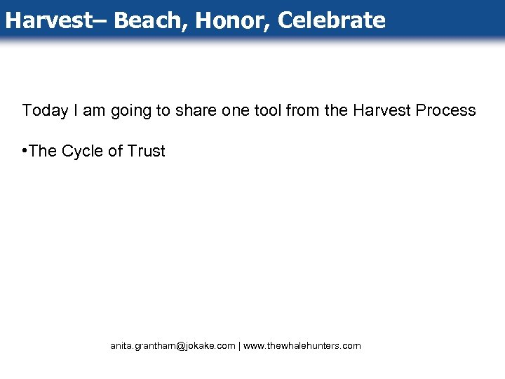 Harvest– Beach, Honor, Celebrate Today I am going to share one tool from the