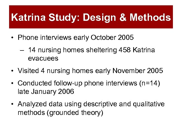 Katrina Study: Design & Methods • Phone interviews early October 2005 – 14 nursing