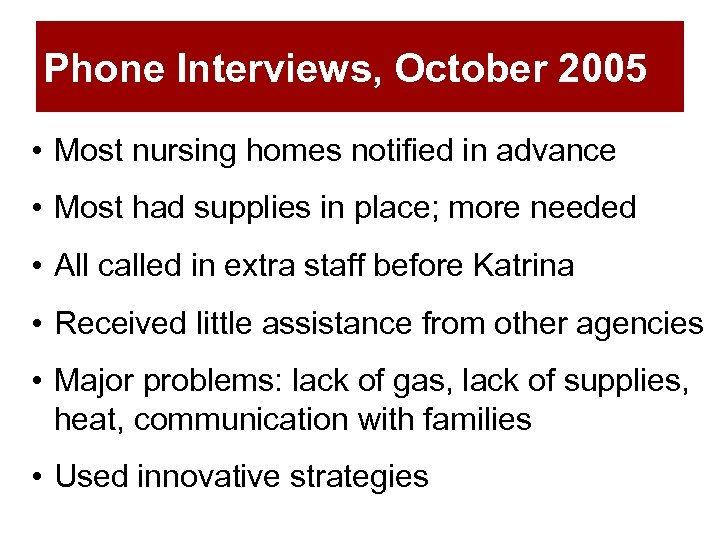 Phone Interviews, October 2005 • Most nursing homes notified in advance • Most had