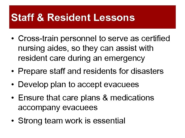 Staff & Resident Lessons • Cross-train personnel to serve as certified nursing aides, so