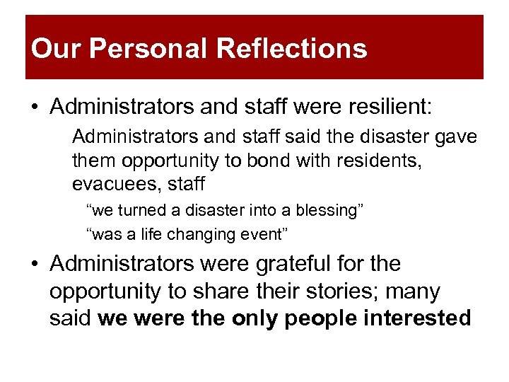 Our Personal Reflections • Administrators and staff were resilient: Administrators and staff said the