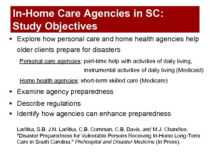 In-Home Care Agencies in SC: Study Objectives § Explore how personal care and home