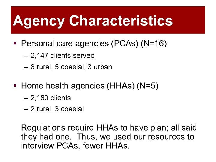 Agency Characteristics § Personal care agencies (PCAs) (N=16) – 2, 147 clients served –