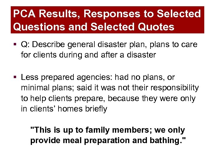 PCA Results, Responses to Selected Questions and Selected Quotes § Q: Describe general disaster