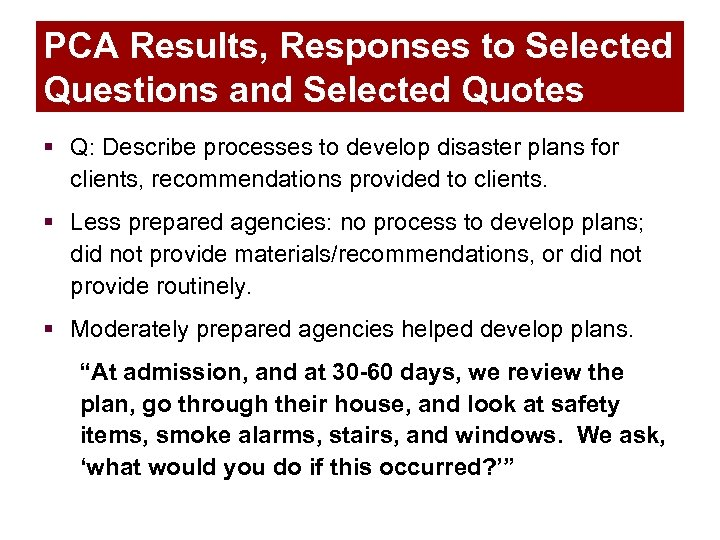 PCA Results, Responses to Selected Questions and Selected Quotes § Q: Describe processes to