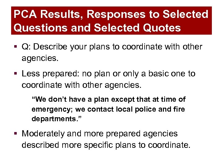 PCA Results, Responses to Selected Questions and Selected Quotes § Q: Describe your plans