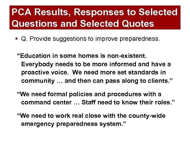 PCA Results, Responses to Selected Questions and Selected Quotes § Q. Provide suggestions to