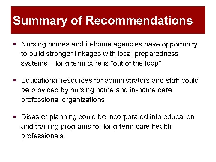 Summary of Recommendations § Nursing homes and in-home agencies have opportunity to build stronger
