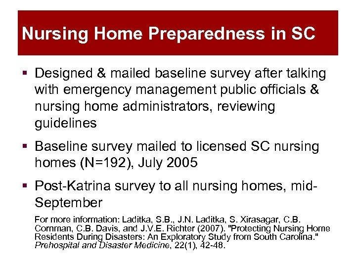 Nursing Home Preparedness in SC § Designed & mailed baseline survey after talking with