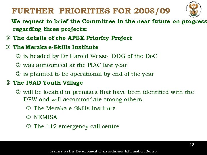 FURTHER PRIORITIES FOR 2008/09 We request to brief the Committee in the near future