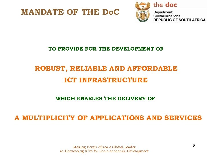 MANDATE OF THE Do. C TO PROVIDE FOR THE DEVELOPMENT OF ROBUST, RELIABLE AND