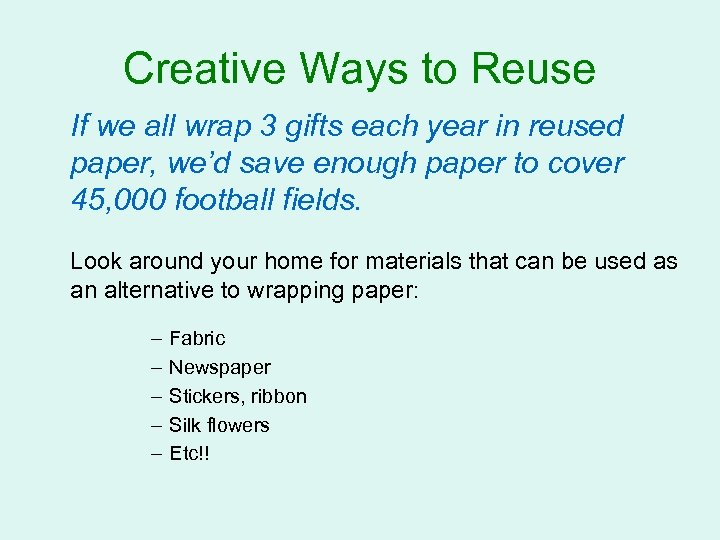 Creative Ways to Reuse If we all wrap 3 gifts each year in reused