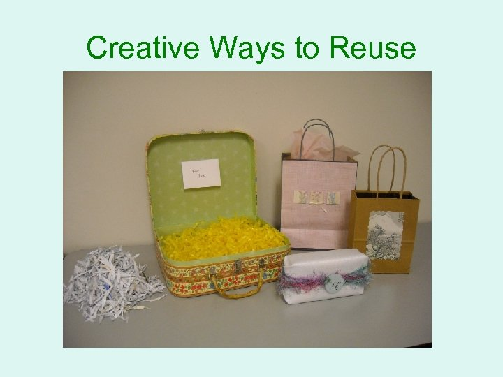 Creative Ways to Reuse