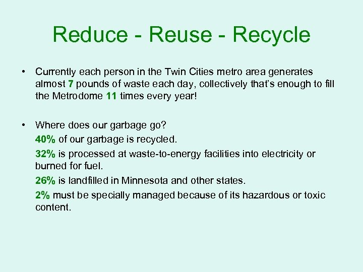 Reduce - Reuse - Recycle • Currently each person in the Twin Cities metro