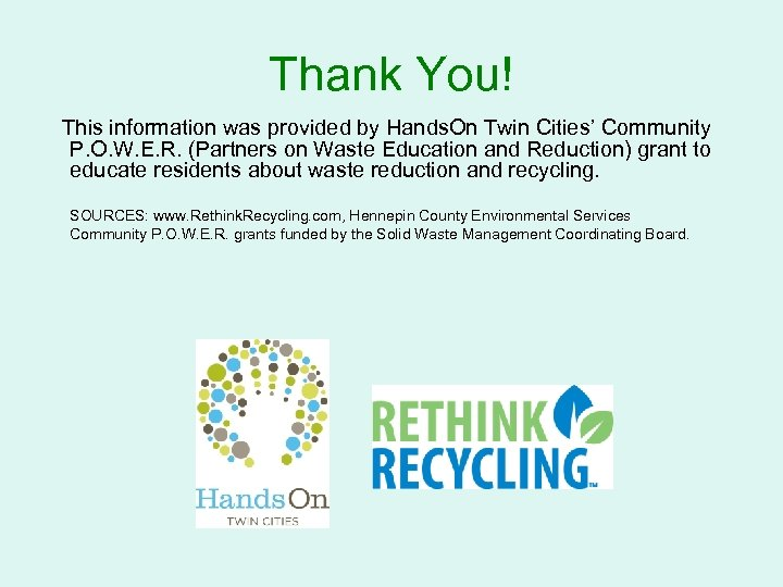 Thank You! This information was provided by Hands. On Twin Cities' Community P. O.