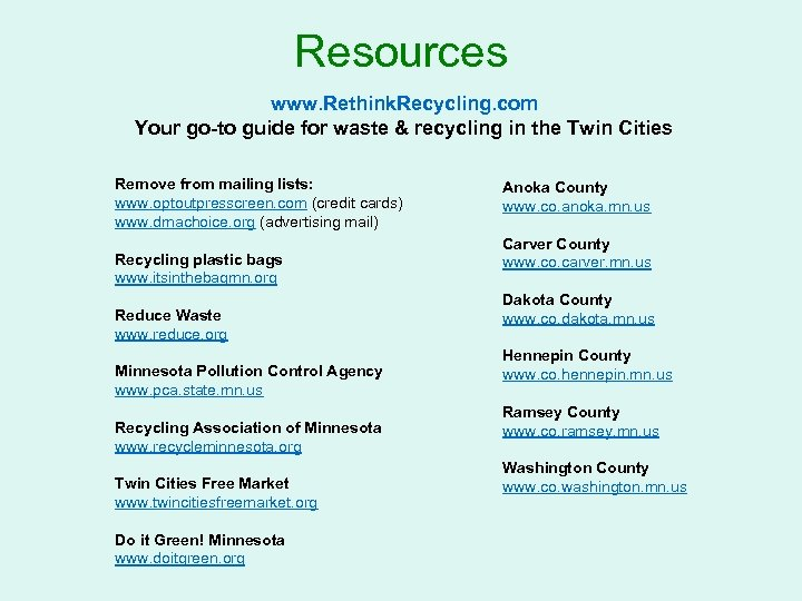 Resources www. Rethink. Recycling. com Your go-to guide for waste & recycling in the