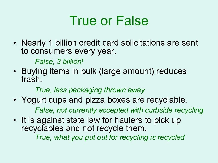 True or False • Nearly 1 billion credit card solicitations are sent to consumers