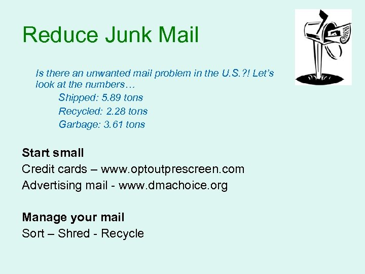Reduce Junk Mail Is there an unwanted mail problem in the U. S. ?