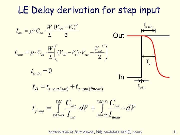 LE Delay derivation for step input Contribution of Bart Zeydel, Ph. D candidate ACSEL