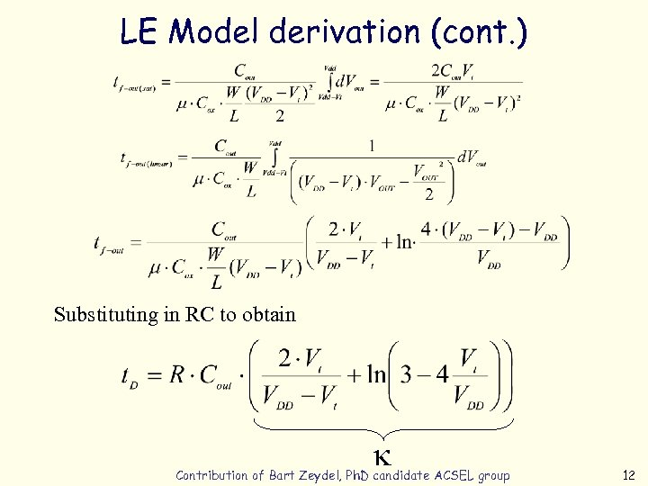 LE Model derivation (cont. ) Substituting in RC to obtain k Contribution of Bart
