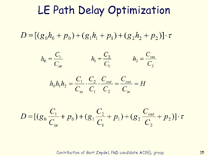 LE Path Delay Optimization Contribution of Bart Zeydel, Ph. D candidate ACSEL group 15