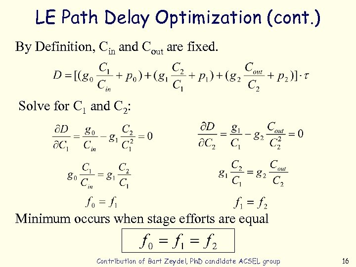 LE Path Delay Optimization (cont. ) By Definition, Cin and Cout are fixed. Solve
