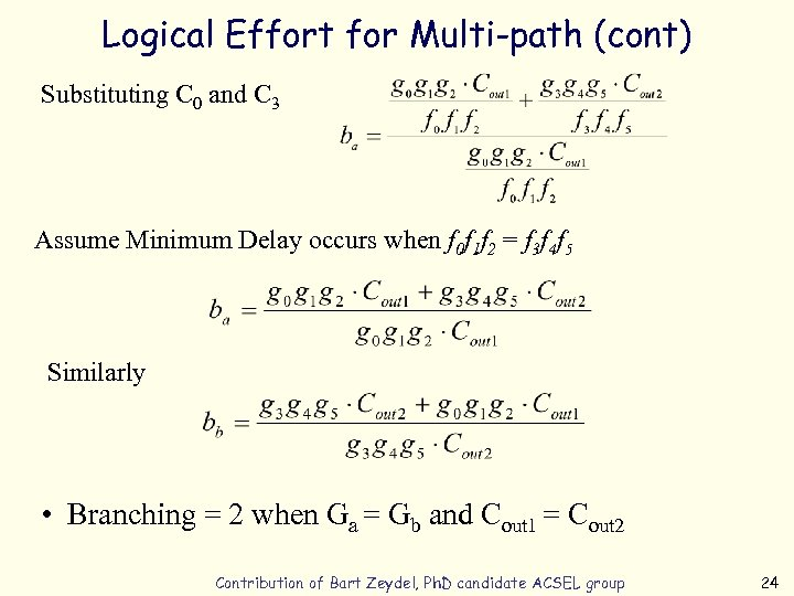 Logical Effort for Multi-path (cont) Substituting C 0 and C 3 Assume Minimum Delay