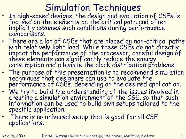 Simulation Techniques • In high-speed designs, the design and evaluation of CSEs is focused