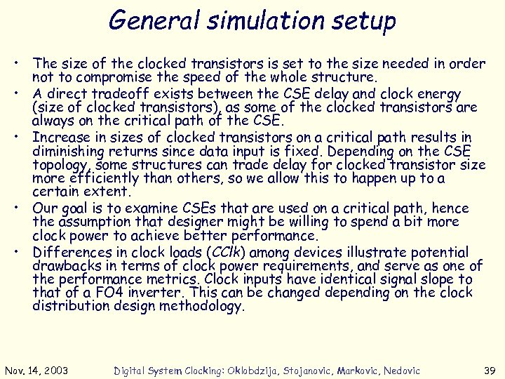 General simulation setup • The size of the clocked transistors is set to the