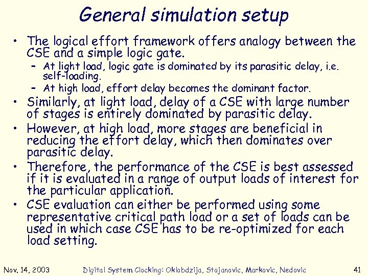 General simulation setup • The logical effort framework offers analogy between the CSE and
