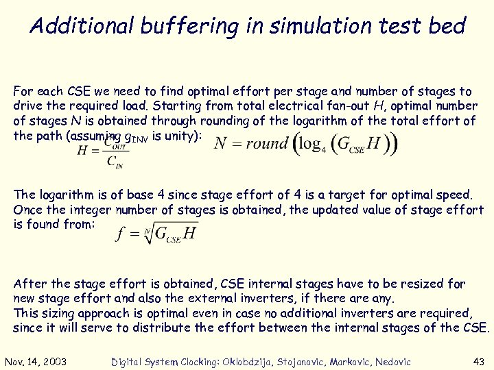 Additional buffering in simulation test bed For each CSE we need to find optimal