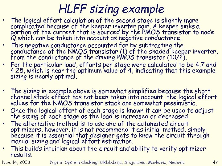 HLFF sizing example • The logical effort calculation of the second stage is slightly