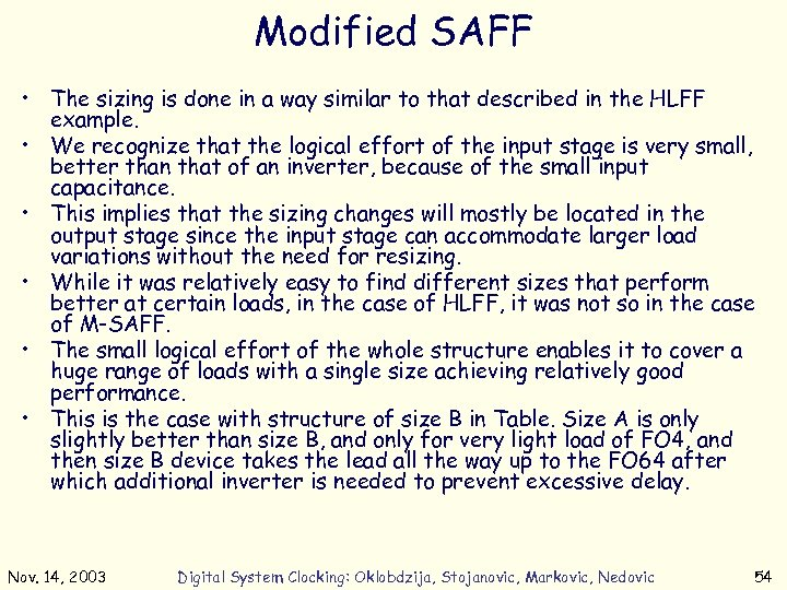 Modified SAFF • The sizing is done in a way similar to that described