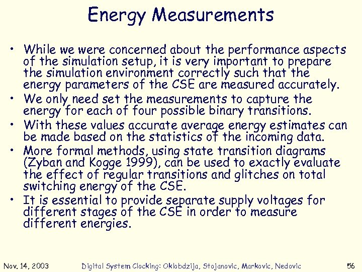 Energy Measurements • While we were concerned about the performance aspects of the simulation