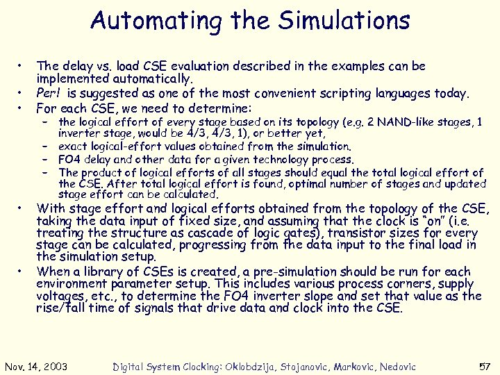 Automating the Simulations • • • The delay vs. load CSE evaluation described in