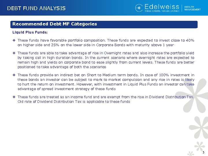DEBT FUND ANALYSIS Recommended Debt MF Categories Liquid Plus Funds: v These funds have