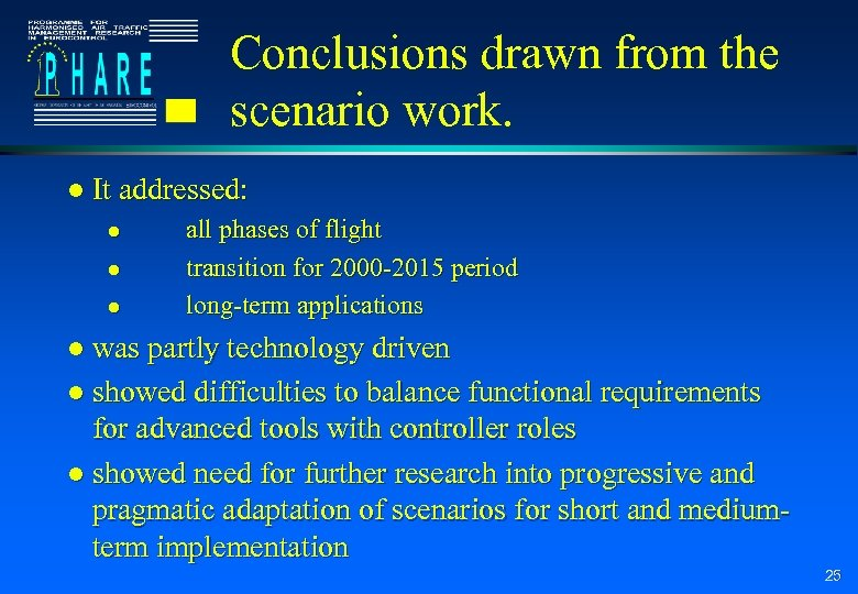 Conclusions drawn from the scenario work. l It addressed: l l l all phases