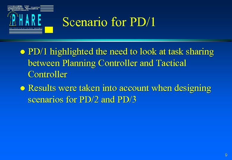 Scenario for PD/1 highlighted the need to look at task sharing between Planning Controller