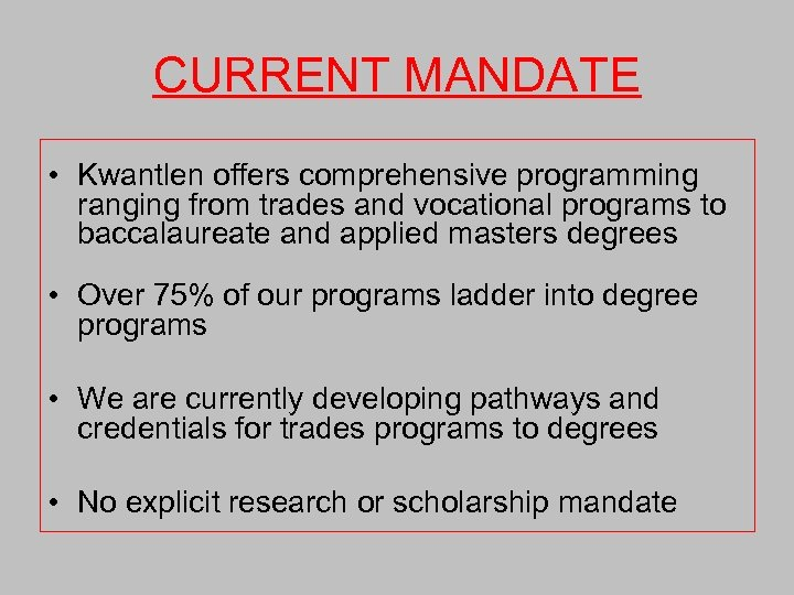 CURRENT MANDATE • Kwantlen offers comprehensive programming ranging from trades and vocational programs to