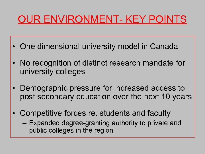 OUR ENVIRONMENT- KEY POINTS • One dimensional university model in Canada • No recognition
