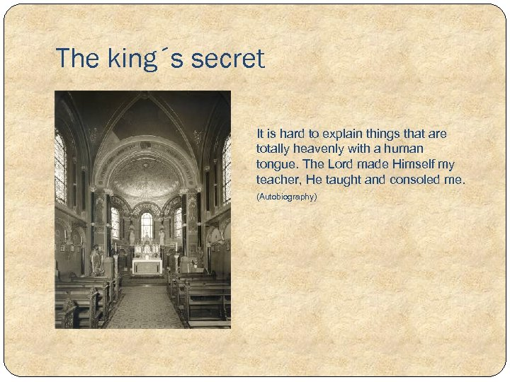 The king´s secret It is hard to explain things that are totally heavenly with
